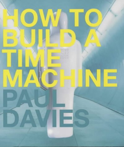9780713995831: How to Build a Time Machine