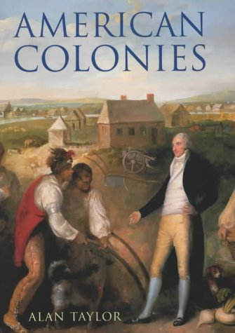 9780713995886: American Colonies: The Settlement of North America to 1800 (Penguin History of the United States)