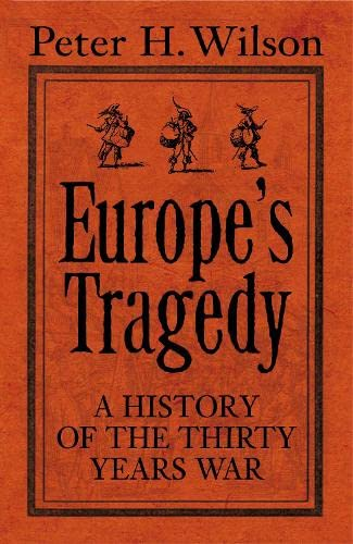 9780713995923: Europe's Tragedy: A New History of the Thirty Years War