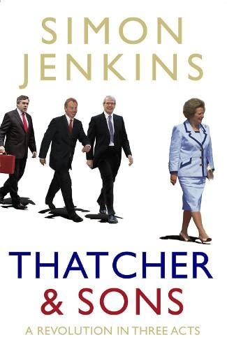 9780713995954: Thatcher and Sons: A Revolution in Three Acts