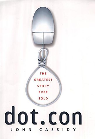 9780713995985: Dot.Con: Greatest Story Ever Sold