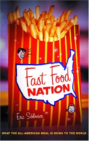 FAST FOOD NATION: WHAT THE ALL-AMERICAN MEAL IS DOING TO THE WORLD (0713996021) by ERIC SCHLOSSER