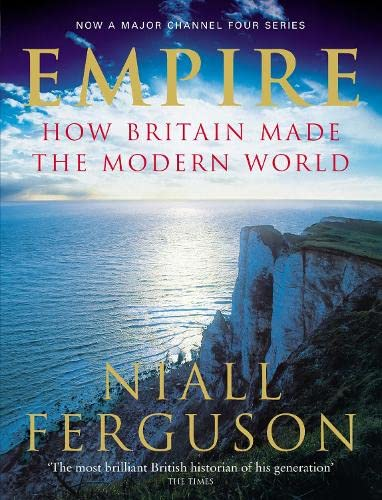 9780713996159: Empire: How Britain Made the Modern World