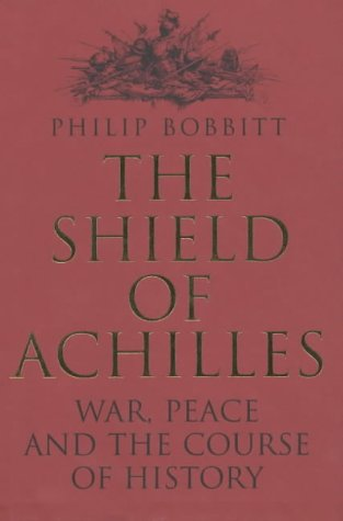 9780713996166: 'THE SHIELD OF ACHILLES: WAR, PEACE AND THE COURSE OF HISTORY'