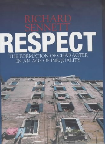 9780713996173: Respect: The Formation of Character in a World of Inequality