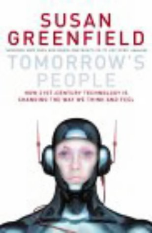9780713996319: Tomorrow's People: How 21st Century Technology is Changing the Way We Think and Feel