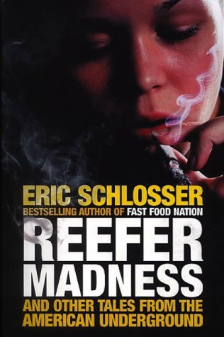 """american taboos in reefer madness by eric schlosser Eric schlosser: kid kustomers 222 """"the aim of most children's  is taken,  and reefer madness: sex, drugs, and cheap labor in the american black  market (2003)  a good example of a taboo largely created by advertising is  litter."""