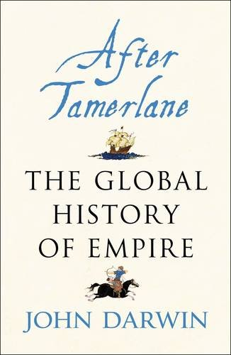 9780713996678: After Tamerlane: The Rise and Fall of Global Empires, 1400-2000
