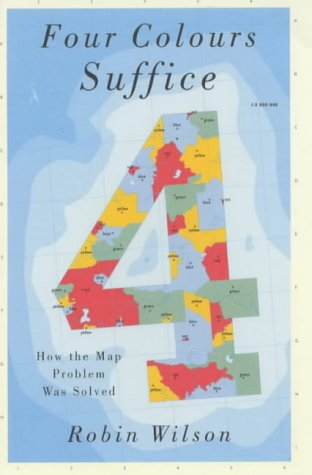 Four Colours Suffice: How the Map Problem: Robin J. Wilson