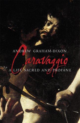 9780713996746: Caravaggio: A Life Sacred and Profane