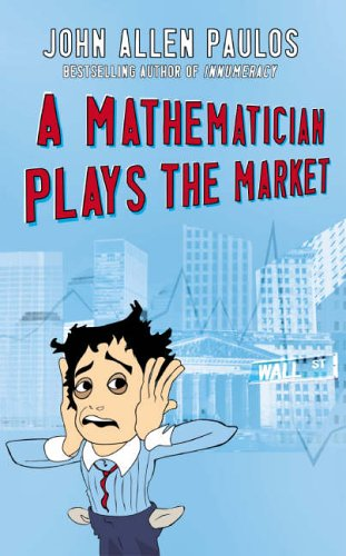 A Mathematician Plays the Market (Allen Lane Science) by Paulos, John Allen (0713996854) by Paulos, John Allen