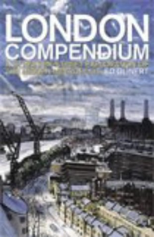 9780713996883: The London Compendium: A Street-by-street Exploration of the Hidden Metropolis