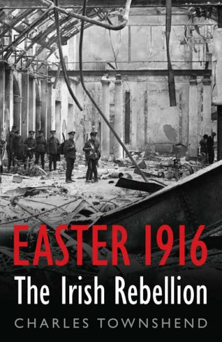 9780713996906: Easter 1916: The Irish Rebellion (Allen Lane History)