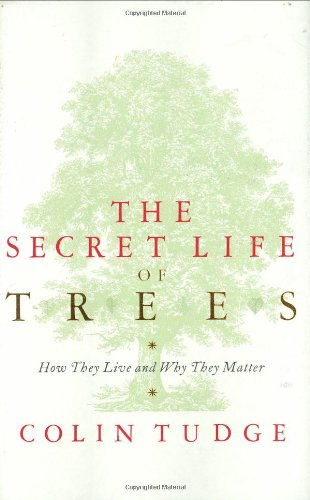Secret Life of Trees (9780713996982) by Colin Tudge