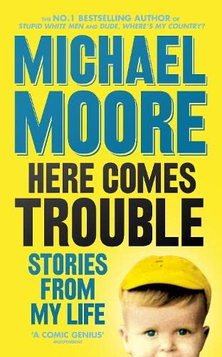 9780713997019: Here Comes Trouble of Michael Moore