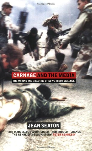 9780713997064: Carnage And The Media