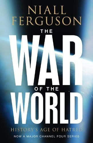 9780713997088: THE WAR OF THE WORLD: HISTORY'S AGE OF HATRED (ALLEN LANE HISTORY)