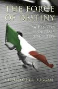 9780713997095: Force of Destiny: A History of Italy Since 1796 (Allen Lane History)