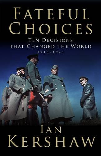9780713997125: Fateful Choices: Ten Decisions That Changed the World, 1940-1941