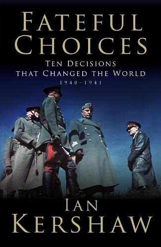 9780713997125: 'FATEFUL CHOICES: TEN DECISIONS THAT CHANGED THE WORLD, 1940-1941 (ALLEN LANE HISTORY)'