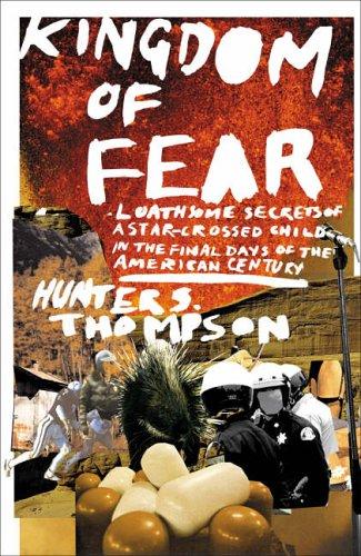 Kingdom of Fear - Loathsome Secrets of: Hunter S. Thompson