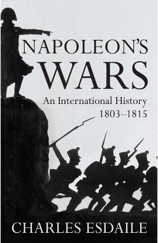 9780713997156: Napoleon's Wars: An International History, 1803-1815 (Allen Lane History)