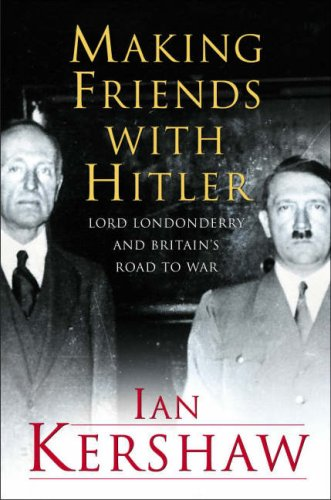9780713997170: Making Friends with Hitler: Lord Londonderry and Britain's Road to War (Allen Lane History)