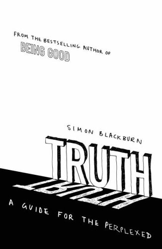 Truth: A Guide for the Perplexed (9780713997187) by Simon Blackburn