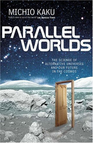 9780713997286: Parallel Worlds: The Science of Alternative Universes and Our Future in the Cosmos