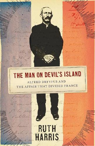 9780713997309: The Man on Devil's Island: Alfred Dreyfus and the Affair that Divided France (Allen Lane History)