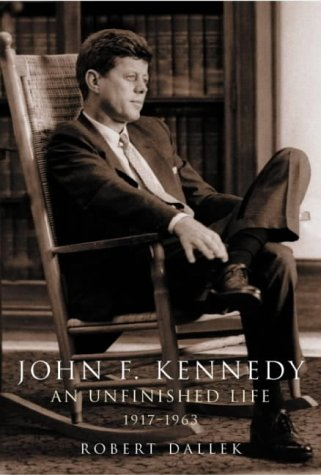 JOHN F. KENNEDY AN UNFINISHED LIFE 1917 - 1963.