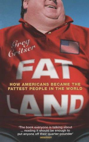 9780713997392: Fat Land : How Americans Became the Fattest People in the Land
