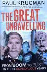 9780713997439: Great Unravelling: From Boom to Bust In Three Scandalous Years