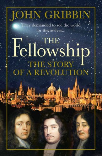 9780713997453: The Fellowship: The Story of a Revolution (Allen Lane Science)