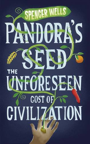 9780713997552: Pandora's Seed: The Unforeseen Cost of Civilization