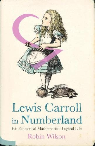 9780713997576: Lewis Carroll in Numberland: His Fantastical Mathematical Logical Life