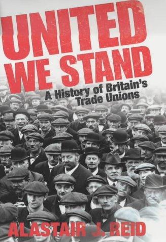 9780713997583: United We Stand: A History of Britain's Trade Unions (Allen Lane History)