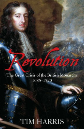 9780713997590: The Revolution: The Great Crisis of the British Monarchy, 1685-1720 (Allen Lane History)