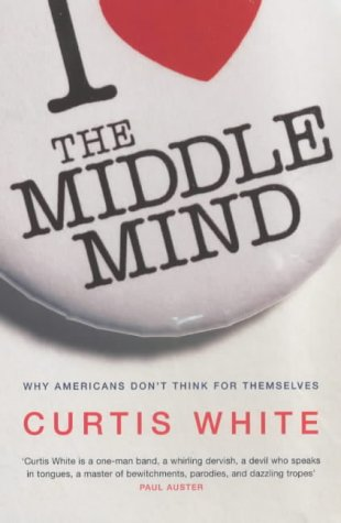 9780713997637: The Middle Mind: Why Americans Don't Think for Themselves