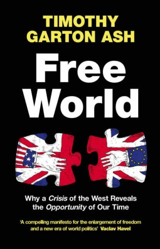 9780713997644: Free World: Why a Crisis of the West Reveals the Opportunity of Our Time