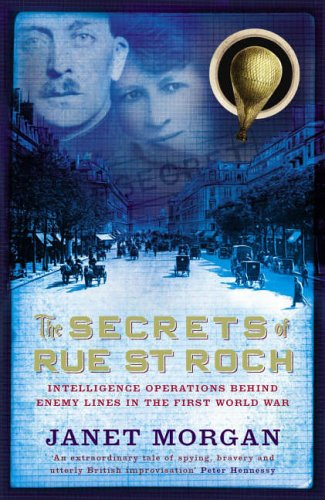 9780713997651: The Secrets of Rue St. Roch: Intelligence Operations Behind Enemy Lines in the First World War