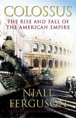 9780713997705: Colossus: The Rise and Fall of the American Empire