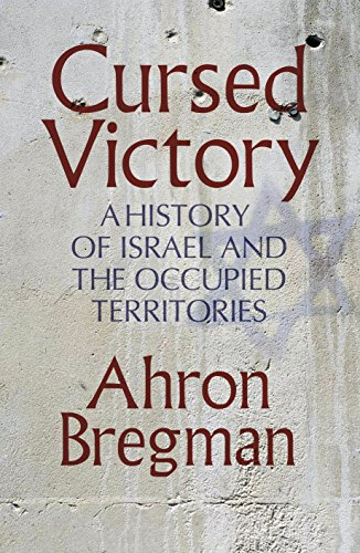 9780713997750: Cursed Victory: A History Of Israel And The Occupied Territories