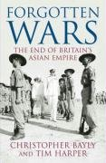 9780713997828: Forgotten Wars: The End Of Britains Asian Empire (Allen Lane History)