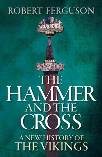 9780713997880: The Hammer and the Cross: A New History of the Vikings