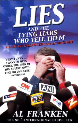 9780713997903: Lies and The Lying Liars Who Tell Them - A Fair and Balanced Look At The Right