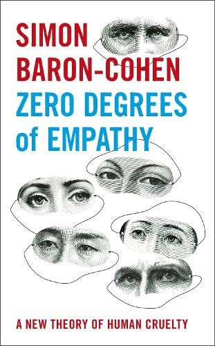 9780713997910: Zero Degrees of Empathy: A New Theory of Human Cruelty