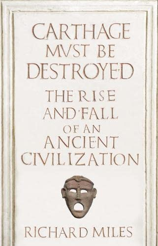 9780713997934: Carthage Must Be Destroyed The Rise and Fall of an Ancient Civilization