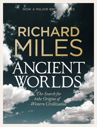 9780713997941: Ancient Worlds: The Search for the Origins of Western Civilization (Allen Lane History)