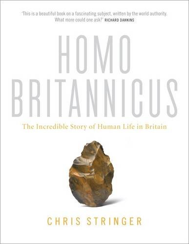 9780713997958: Homo Britannicus: The Incredible Story of Human Life in Britain